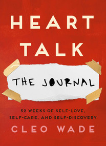 Heart Talk: The Journal (52 Weeks of Self-Love, Self-Care, and Self-Discovery) by Cleo Wade, 9781982140793