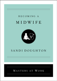 Becoming a Midwife by Sandi Doughton, 9781982141431