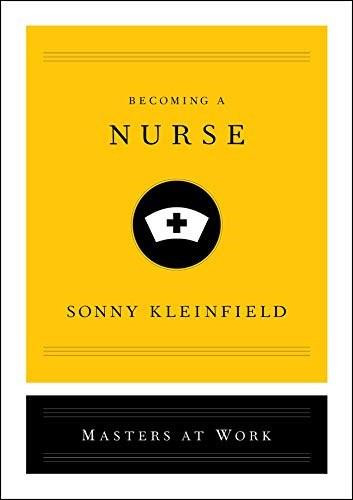 Becoming a Nurse by Sonny Kleinfield, 9781982142414