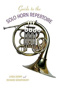 Guide to the Solo Horn Repertoire by Richard Seraphinoff, Linda Dempf, 9780253019295