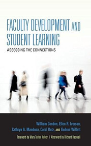 Faculty Development and Student Learning (Assessing the Connections) by William Condon, Ellen R. Iverson, Cathryn A. Manduca, Carol Rutz, Gudrun Willett, Mary Taylor Huber, Richard Haswell, 9780253018786
