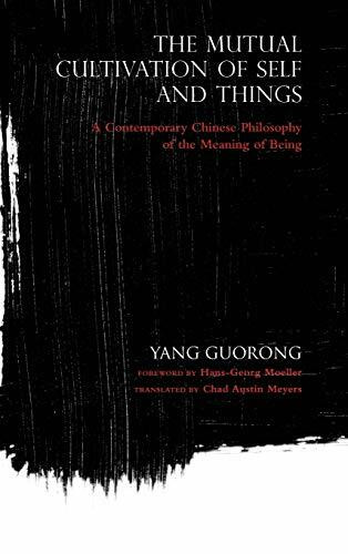 The Mutual Cultivation of Self and Things (A Contemporary Chinese Philosophy of the Meaning of Being) - 9780253021076 by Yang Guorong, Hans-Georg Moeller, Chad Austin Meyers, 9780253021076