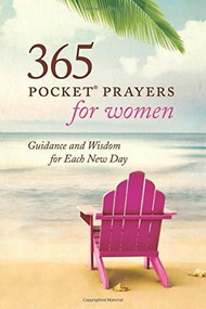 365 Pocket Prayers for Women (Guidance and Wisdom for Each New Day) (Miniature Edition) - 9781496411716 by Amy E. Mason, 9781496411716