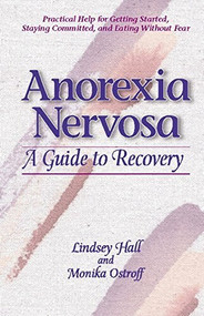 Anorexia Nervosa (A Guide to Recovery) by Lindsey Hall, Monika Ostroff, 9780936077321