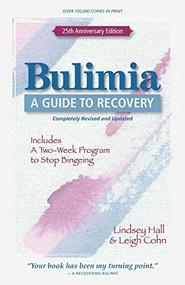 Bulimia (A Guide to Recovery) by Lindsey Hall, Leigh Cohn, 9780936077512