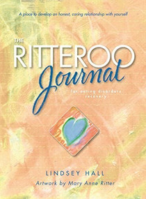 The Ritteroo Journal for Eating Disorders Recovery by Lindsey Hall, Mary Anne Ritter, Francesca Droll, Carolyn Costin, 9780936077772
