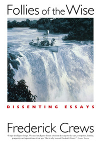 Follies of the Wise (Dissenting Essays) - 9781593761011 by Frederick Crews, 9781593761011