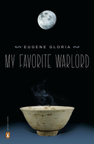 My Favorite Warlord by Eugene Gloria, 9780143121404