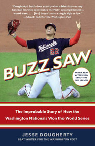 Buzz Saw (The Improbable Story of How the Washington Nationals Won the World Series) - 9781982152277 by Jesse Dougherty, 9781982152277