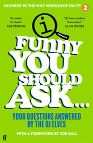 Funny You Should Ask . . . by QI Elves, 9780571369058