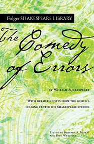 The Comedy of Errors by William Shakespeare, Dr. Barbara A. Mowat, Paul Werstine, 9781982156909
