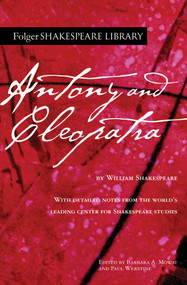 Antony and Cleopatra by William Shakespeare, Dr. Barbara A. Mowat, Paul Werstine, 9781982157340