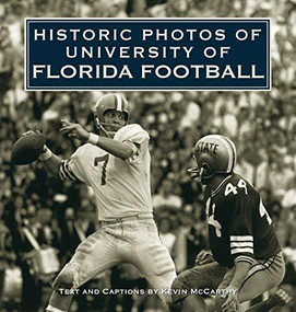 Historic Photos of University of Florida Football by Kevin McCarthy, 9781684420803