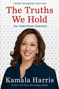 The Truths We Hold (An American Journey (Young Readers Edition)) - 9781984837066 by Kamala Harris, 9781984837066