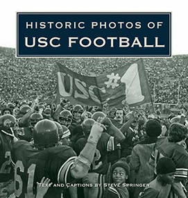 Historic Photos of USC Football by Steve Springer, 9781684421121