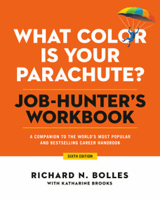 What Color Is Your Parachute? Job-Hunter's Workbook, Sixth Edition (A Companion to the World's Most Popular and Bestselling Career Handbook) by Richard N. Bolles, Katharine Brooks, EdD, 9781984858269