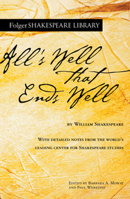 All's Well That Ends Well by William Shakespeare, Dr. Barbara A. Mowat, Paul Werstine, 9781982164966