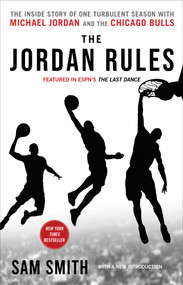 The Jordan Rules (The Inside Story of One Turbulent Season with Michael Jordan and the Chicago Bulls) by Sam Smith, 9781982165383