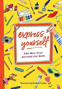 Express Yourself (The One-Year Journal for Girls) by Katherine Flannery, Elizabeth Graeber, 9781641523165