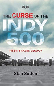 The Curse of the Indy 500 (1958's Tragic Legacy) - 9781684350018 by Stan Sutton, 9781684350018