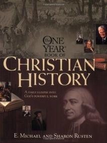 The One Year Christian History by E. Michael Rusten, Sharon O. Rusten, 9780842355070
