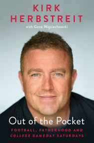 Out of the Pocket (Football, Fatherhood, and College GameDay Saturdays) by Kirk Herbstreit, Gene Wojciechowski, 9781982171018