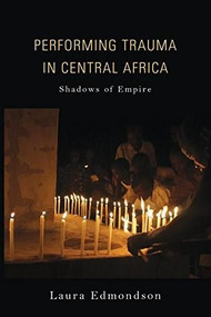 Performing Trauma in Central Africa (Shadows of Empire) - 9780253032478 by Laura Edmondson, 9780253032478