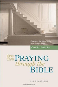 The One Year Praying through the Bible (Experience the Power of the Bible through Prayer) by Cheri Fuller, 9780842361781