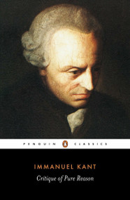 Critique of Pure Reason by Immanuel Kant, Marcus Weigelt, Marcus Weigelt, Marcus Weigelt, Max Muller, 9780140447477