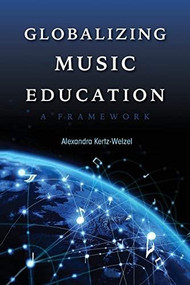 Globalizing Music Education (A Framework) - 9780253032584 by Alexandra Kertz-Welzel, 9780253032584