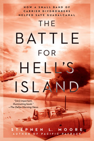 The Battle for Hell's Island (How a Small Band of Carrier Dive-Bombers Helped Save Guadalcanal) by Stephen L. Moore, 9780451473769