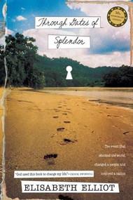 Through Gates of Splendor - 9780842371520 by Elisabeth Elliot, 9780842371520
