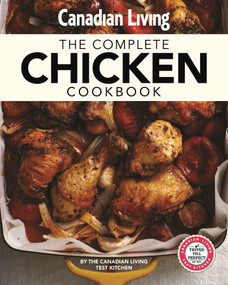 Canadian Living: Complete Chicken Cookbook by Canadian Living Test Kitchen, 9781988002088