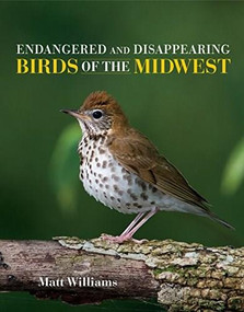 Endangered and Disappearing Birds of the Midwest by Matt Williams, 9780253035271