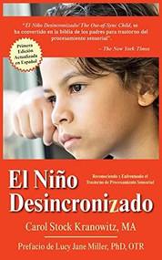 El Niño Desincronizado: Reconociendo y Enfrentando El Trastorno de Procesamiento Sensorial (Spanish Edition of The Out-of-Synch Child) by Carol Stock Kranowitz, 9781949177428