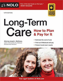 Long-Term Care (How to Plan & Pay for It) by Joseph Matthews, 9781413327878