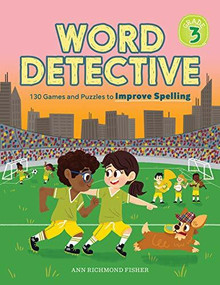 Word Detective, Grade 3 (130 Games and Puzzles to Improve Spelling) by Ann Richmond Fisher, 9781646110308