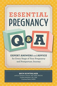 Essential Pregnancy Q&A (Expert Answers and Advice for Every Stage of Your Pregnancy and Postpartum Journey) by Bryn Huntpalmer, Emiliano Chavira, Lindsey Meehleis, Courtney Butts, 9781646113538