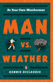 Man vs. Weather (Be Your Own Weatherman) by Dennis Diclaudio, 9780143113638