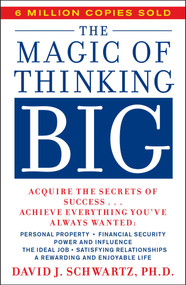 Magic Of Thinking Big by David Schwartz, 9780671646783