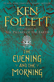 The Evening and the Morning by Ken Follett, 9780525954989