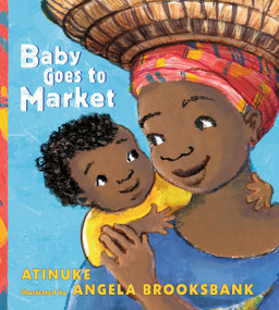 Baby Goes to Market by Atinuke, Angela Brooksbank, 9780763695705