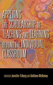 Applying the Scholarship of Teaching and Learning beyond the Individual Classroom - 9780253042835 by Jennifer C. Friberg, Kathleen McKinney, 9780253042835