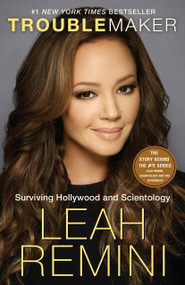 Troublemaker (Surviving Hollywood and Scientology) by Leah Remini, Rebecca Paley, 9781101886984