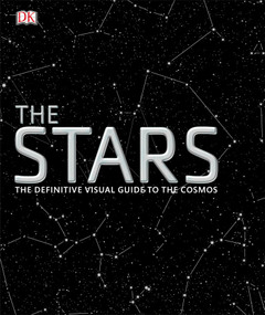 The Stars (The Definitive Visual Guide to the Cosmos) by DK, 9781465453402