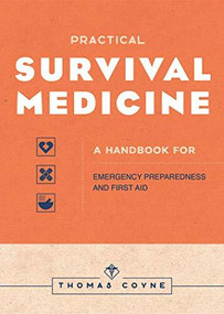 Survival Medicine (The Essential Handbook for Emergency Preparedness and First Aid) by Thomas Coyne, 9781647396688
