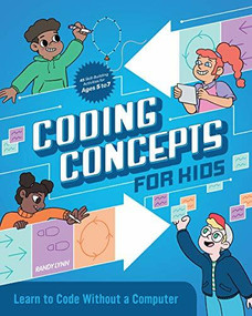 Coding Concepts for Kids (Learn to Code Without a Computer) by Randy Lynn, 9781647392352