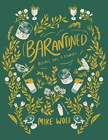 Barantined (Recipes, Tips, and Stories To Enjoy At Home) by Mike Wolf, 9781684426928