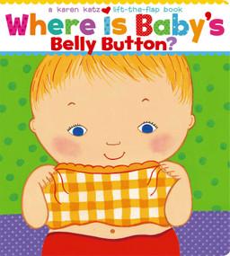 Where Is Baby's Belly Button? by Karen Katz, Karen Katz, 9780689835605