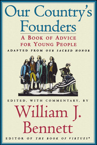 Our Country's Founders by William J. Bennett, 9780689844690